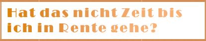 Schlaue Sprüche   Rente U0026 Zeit
